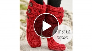 Knitting Cable Slippers – Video Tutorial