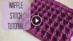 Crochet Waffle Stitch – Video Tutorial