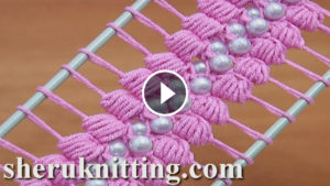 Hairpin Lace Crochet Puff Stitch Tutorial